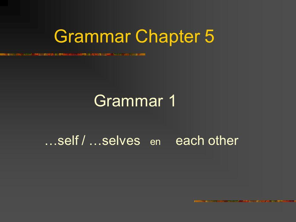 …self / selves – each other In het Nederlands heb je ww zoals: Je wassen, je aankleden, je verdedigen, je pijn doen, je gedragen.