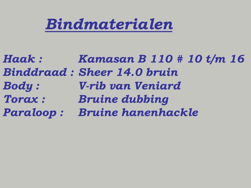 Bindmaterialen Haak :Kamasan B 110 # 10 t/m 16 Binddraad :Sheer 14.0 bruin Body :V-rib van Veniard Torax :Bruine dubbing Paraloop :Bruine hanenhackle
