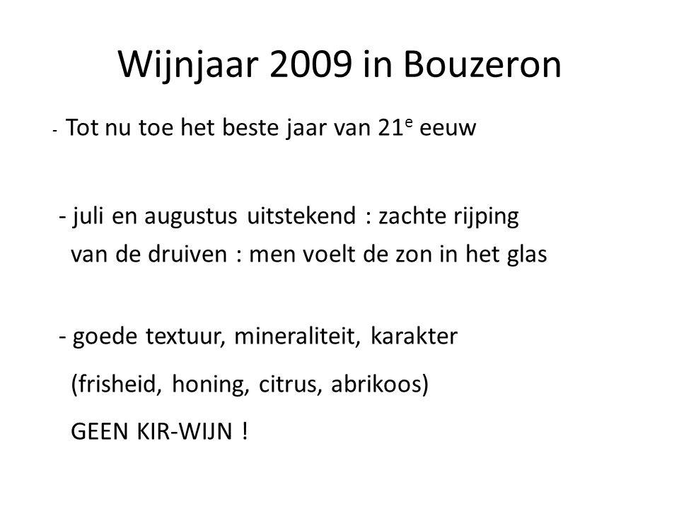 Wijnjaar 2009 in Bouzeron - Tot nu toe het beste jaar van 21 e eeuw - juli en augustus uitstekend : zachte rijping van de druiven : men voelt de zon i