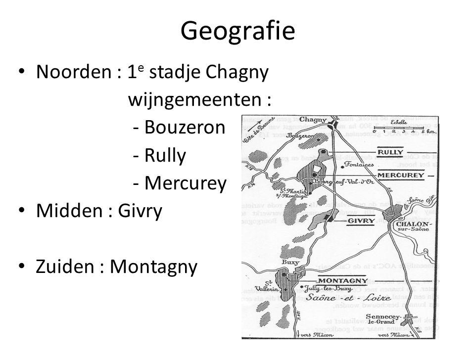 Geografie Noorden : 1 e stadje Chagny wijngemeenten : - Bouzeron - Rully - Mercurey Midden : Givry Zuiden : Montagny