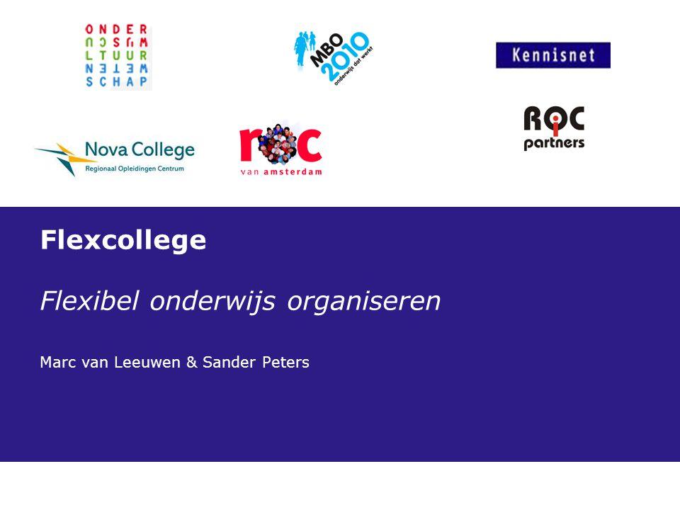 Flexcollege Flexibel onderwijs organiseren Marc van Leeuwen & Sander Peters
