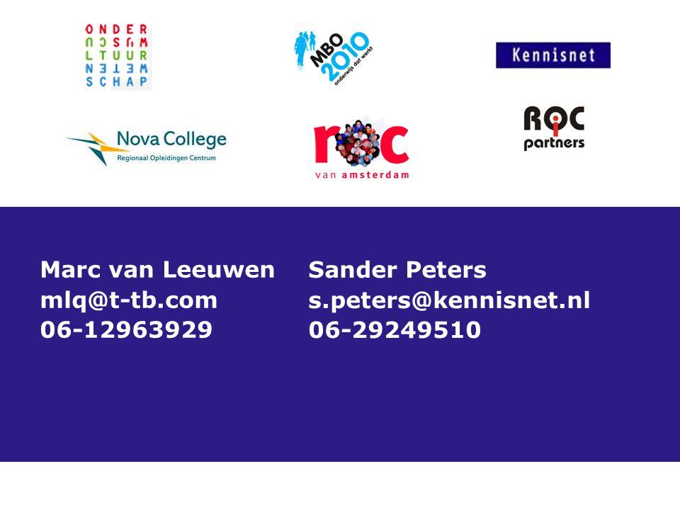 Marc van Leeuwen mlq@t-tb.com 06-12963929 Sander Peters s.peters@kennisnet.nl 06-29249510