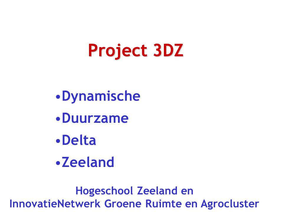 Project 3DZ Dynamische Duurzame Delta Zeeland Hogeschool Zeeland en InnovatieNetwerk Groene Ruimte en Agrocluster