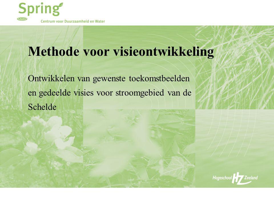 Methode voor visieontwikkeling Ontwikkelen van gewenste toekomstbeelden en gedeelde visies voor stroomgebied van de Schelde
