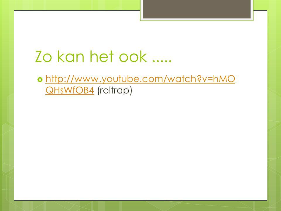Zo kan het ook.....  http://www.youtube.com/watch?v=hMO QHsWfOB4 (roltrap) http://www.youtube.com/watch?v=hMO QHsWfOB4