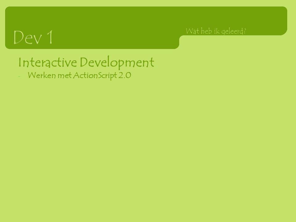 Interactive Development - Werken met ActionScript 2.0 Wat heb ik geleerd
