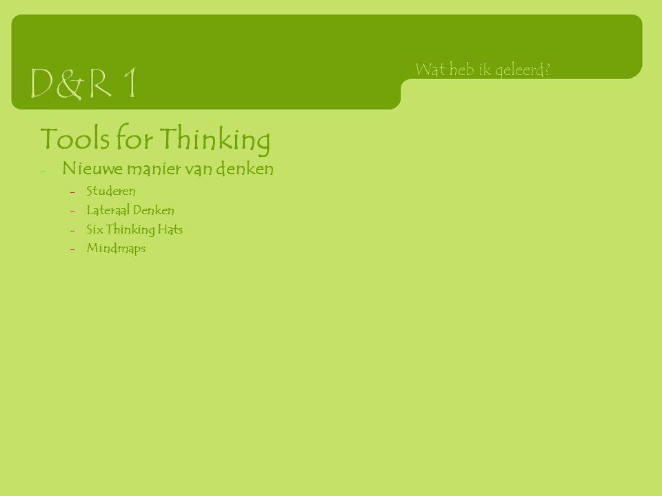 Tools for Thinking - Nieuwe manier van denken - Studeren - Lateraal Denken - Six Thinking Hats - Mindmaps Wat heb ik geleerd?