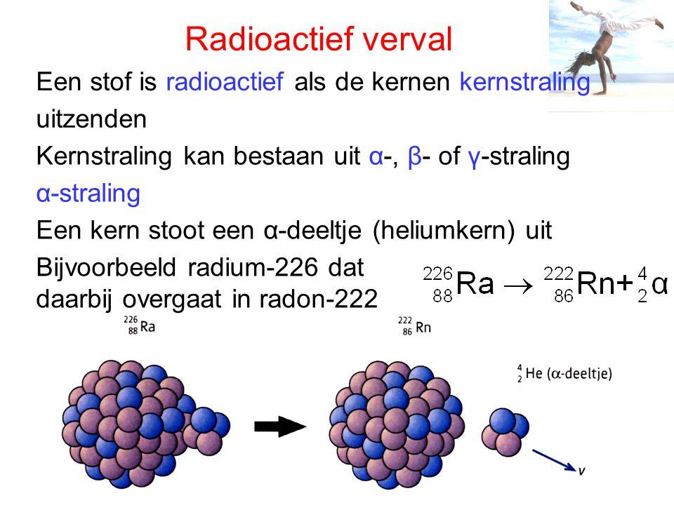 β-straling γ-straling Radioactief verval Een kern stoot een elektron uit Een neutron gaat over in een proton en een elektron: Bijvoorbeeld jodium-131: Na het uitzenden van een α- of β-deeltje kan een kern energie uitzenden in de vorm van een γ-foton