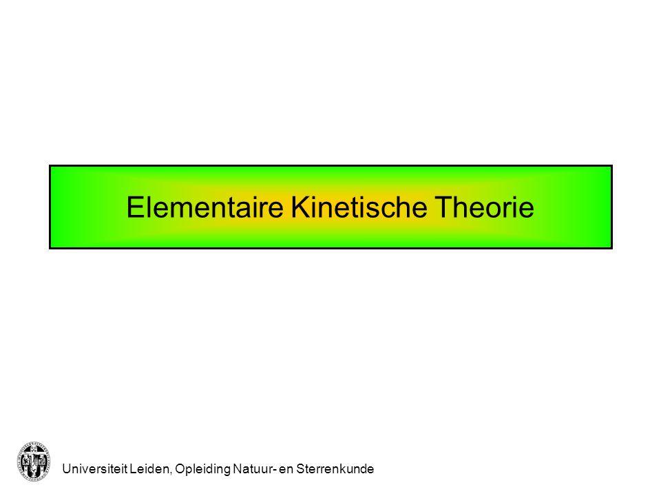 Universiteit Leiden, Opleiding Natuur- en Sterrenkunde Elementaire Kinetische Theorie
