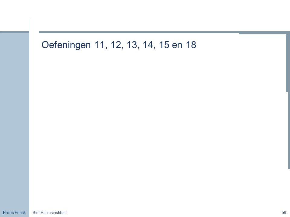 Broos Fonck Sint-Paulusinstituut56 Oefeningen 11, 12, 13, 14, 15 en 18