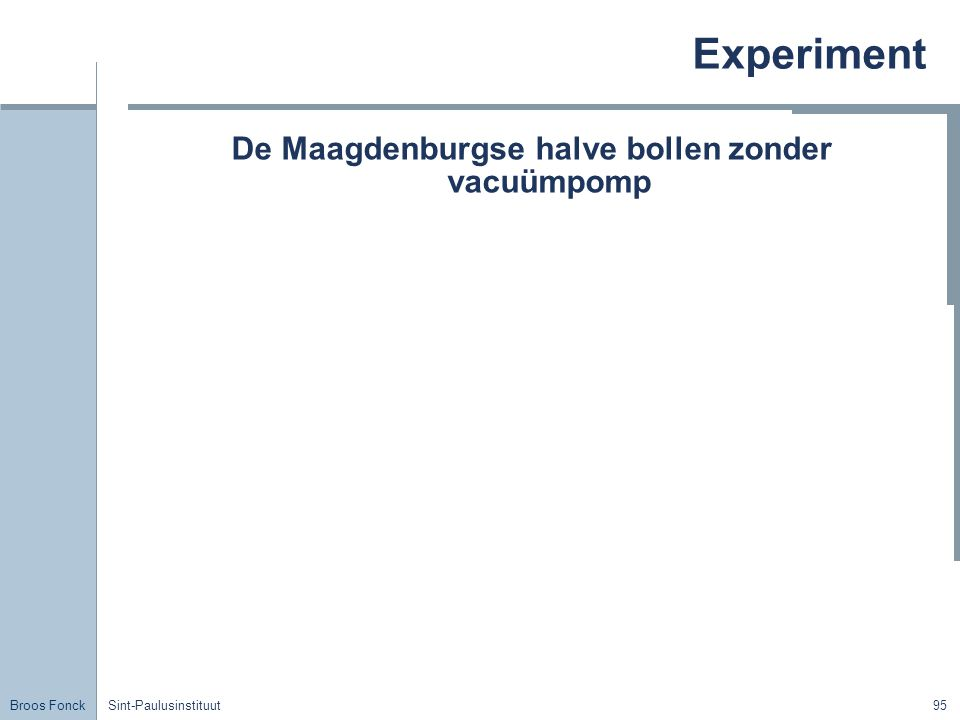 Broos Fonck Sint-Paulusinstituut95 Experiment De Maagdenburgse halve bollen zonder vacuümpomp