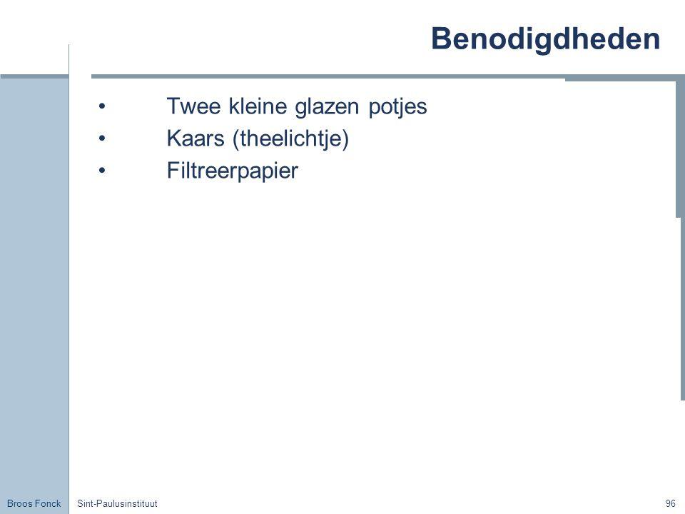 Broos Fonck Sint-Paulusinstituut96 Benodigdheden Twee kleine glazen potjes Kaars (theelichtje) Filtreerpapier
