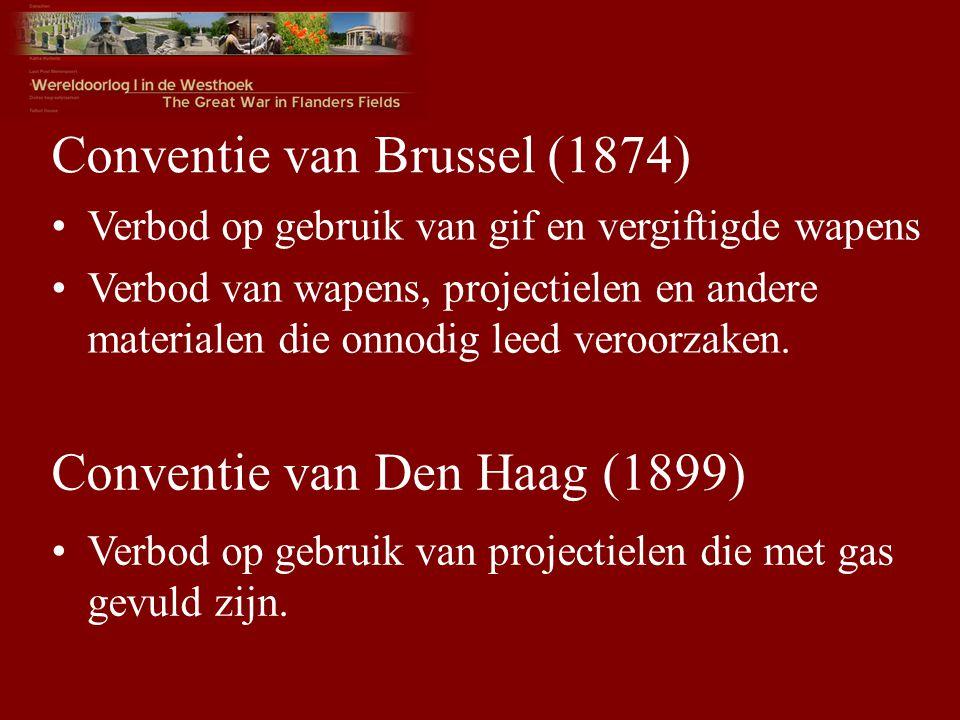 Conventie van Brussel (1874) Verbod op gebruik van gif en vergiftigde wapens Verbod van wapens, projectielen en andere materialen die onnodig leed veroorzaken.