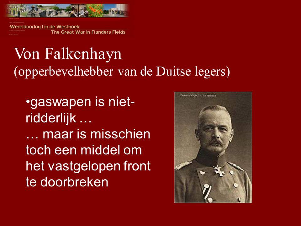 Von Falkenhayn (opperbevelhebber van de Duitse legers) gaswapen is niet- ridderlijk … … maar is misschien toch een middel om het vastgelopen front te doorbreken