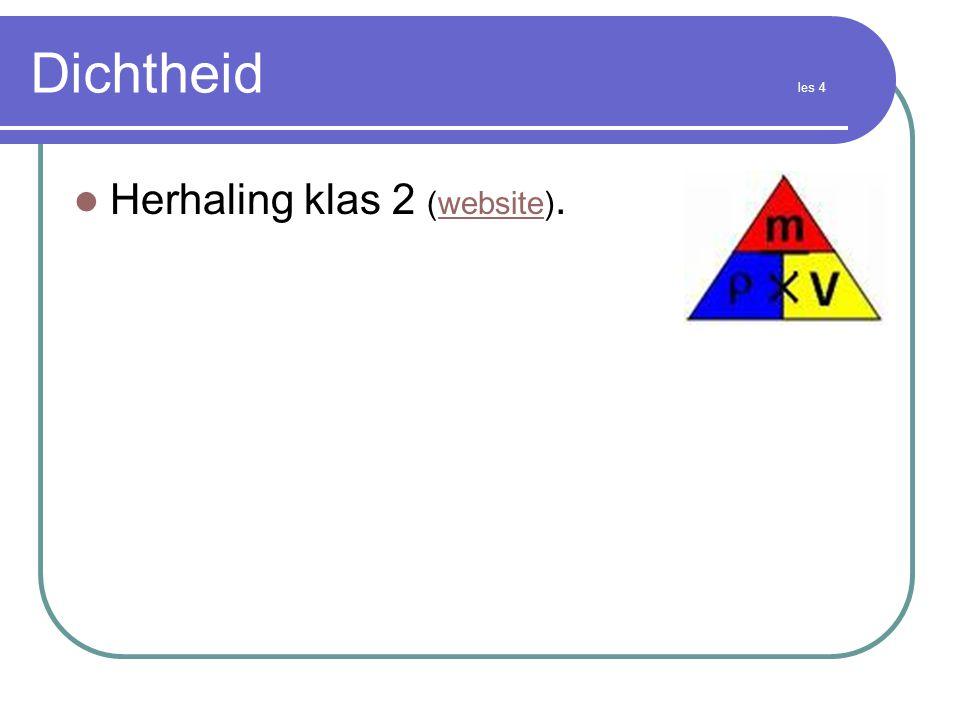 Dichtheid les 4 Herhaling klas 2 (website).website
