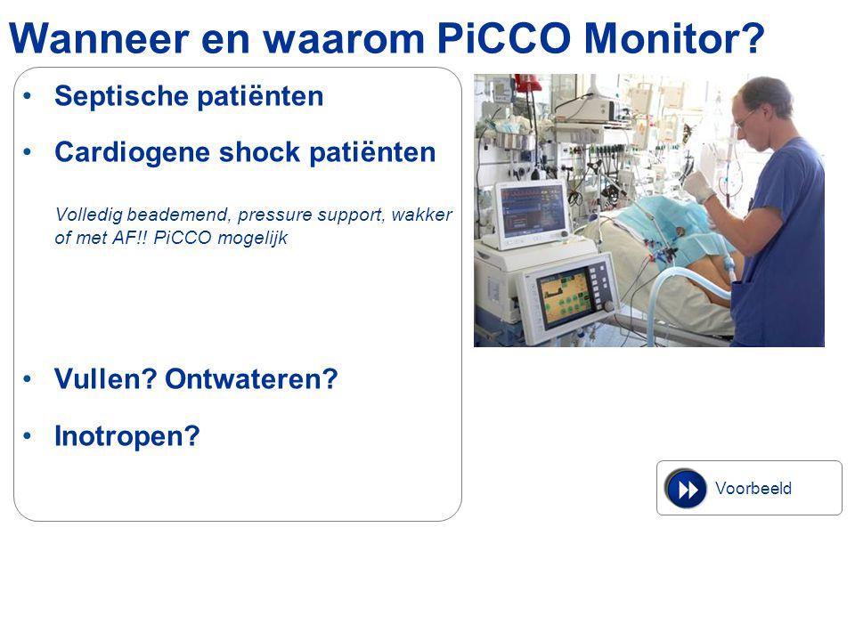 Septische patiënten Cardiogene shock patiënten Volledig beademend, pressure support, wakker of met AF!! PiCCO mogelijk Vullen? Ontwateren? Inotropen?