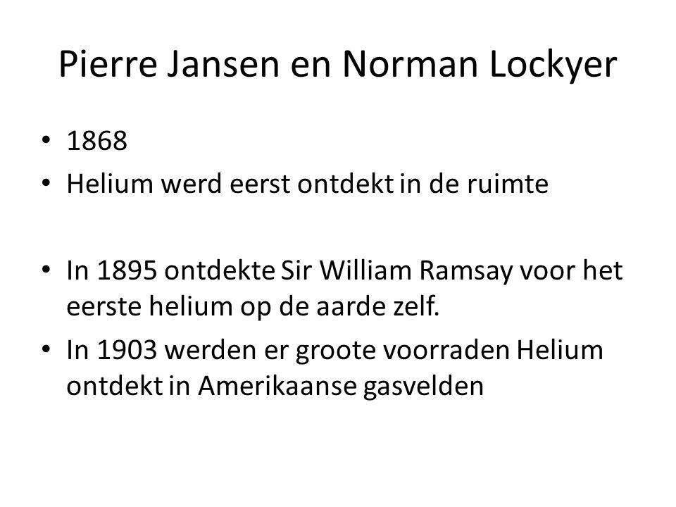 Pierre Jansen en Norman Lockyer 1868 Helium werd eerst ontdekt in de ruimte In 1895 ontdekte Sir William Ramsay voor het eerste helium op de aarde zel