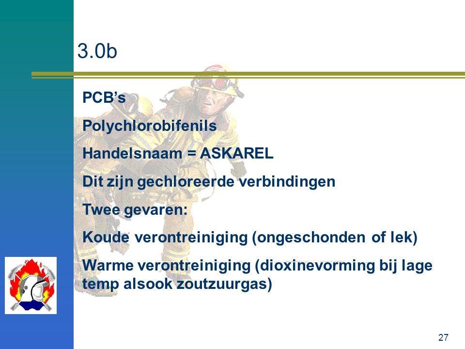 27 3.0b PCB's Polychlorobifenils Handelsnaam = ASKAREL Dit zijn gechloreerde verbindingen Twee gevaren: Koude verontreiniging (ongeschonden of lek) Wa