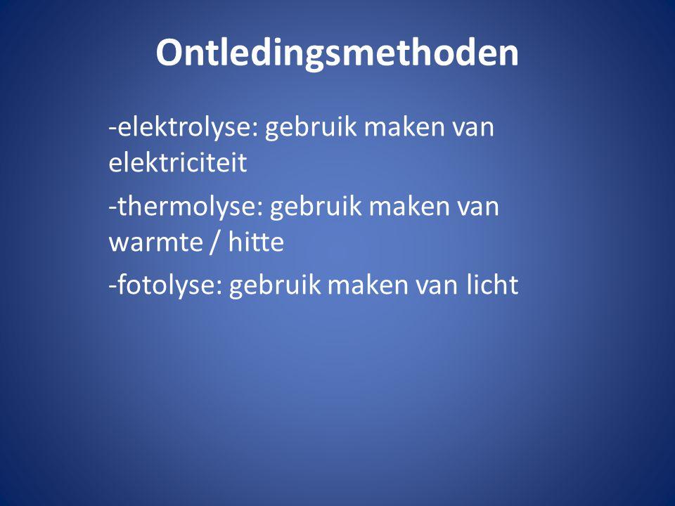 Ontledingsmethoden -elektrolyse: gebruik maken van elektriciteit -thermolyse: gebruik maken van warmte / hitte -fotolyse: gebruik maken van licht
