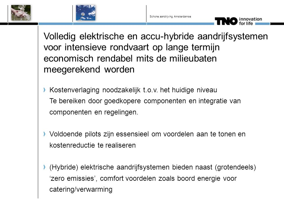 Volledig elektrische en accu-hybride aandrijfsystemen voor intensieve rondvaart op lange termijn economisch rendabel mits de milieubaten meegerekend w