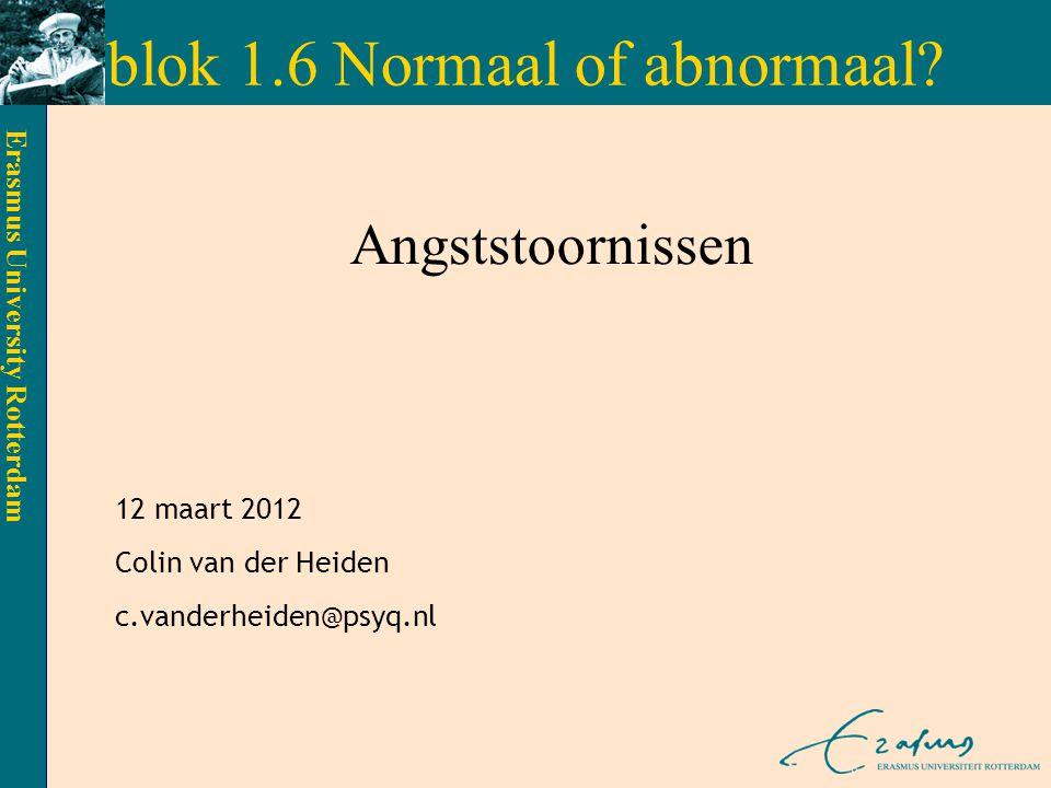 Erasmus University Rotterdam Paniekaanvallen korte periode van heftige angst die snel opkomt tenminste 4 symptomen: - hartkloppingen/ versnelde hartslag - transpireren - trillen/ beven - gevoel van ademnood/ verstikking - pijn of druk op de borst - misselijkheid/ maagklachten - duizeligheid/ onvastheid/ licht in hoofd - derealisatie/ depersonalisatie - angst voor controleverlies / gekte - angst vor hartaanval / om te sterven - tintelingen/verdoofd gevoel - koude rillingen of warmtevlagen