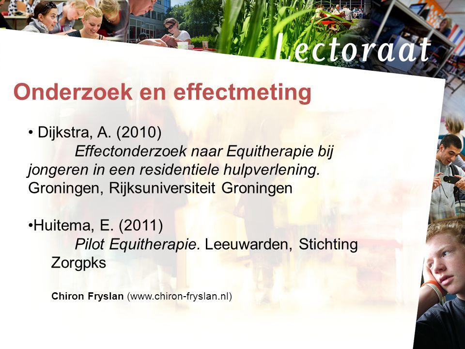 17-7-20144 Onderzoek en effectmeting Dijkstra, A. (2010) Effectonderzoek naar Equitherapie bij jongeren in een residentiele hulpverlening. Groningen,