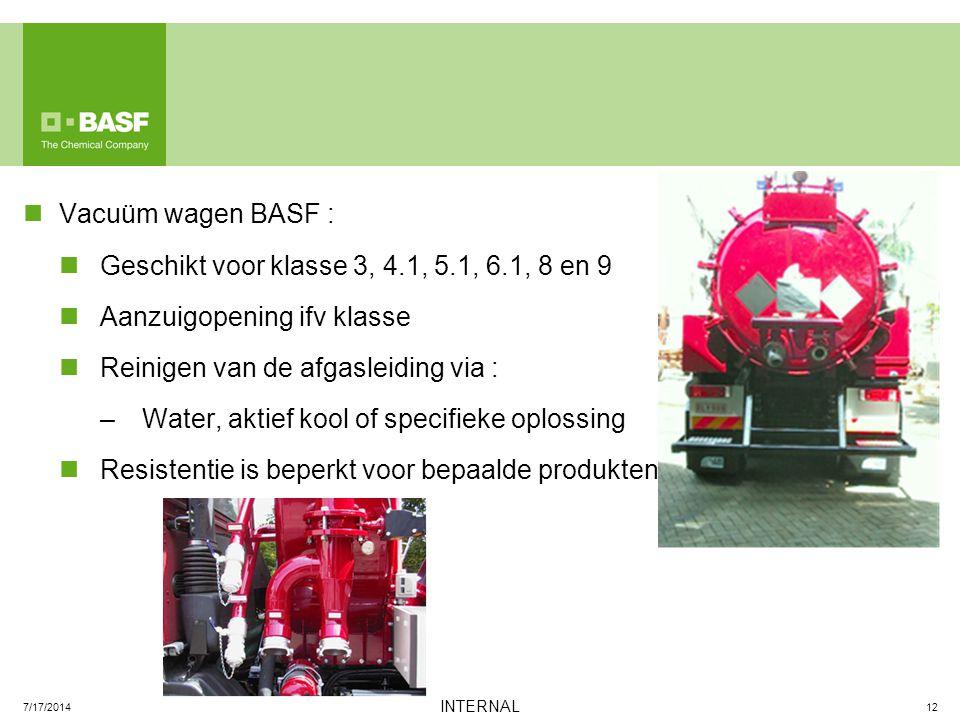 Vacuüm wagen BASF : Geschikt voor klasse 3, 4.1, 5.1, 6.1, 8 en 9 Aanzuigopening ifv klasse Reinigen van de afgasleiding via : –Water, aktief kool of
