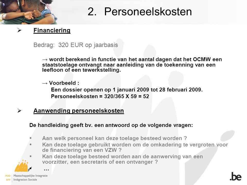 2.Personeelskosten  Financiering Bedrag: 320 EUR op jaarbasis → wordt berekend in functie van het aantal dagen dat het OCMW een staatstoelage ontvangt naar aanleiding van de toekenning van een leefloon of een tewerkstelling.