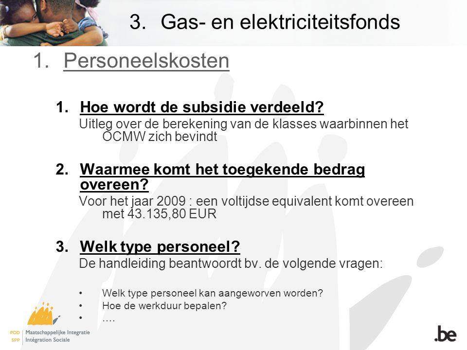 3.Gas- en elektriciteitsfonds 1.Personeelskosten 1.Hoe wordt de subsidie verdeeld.