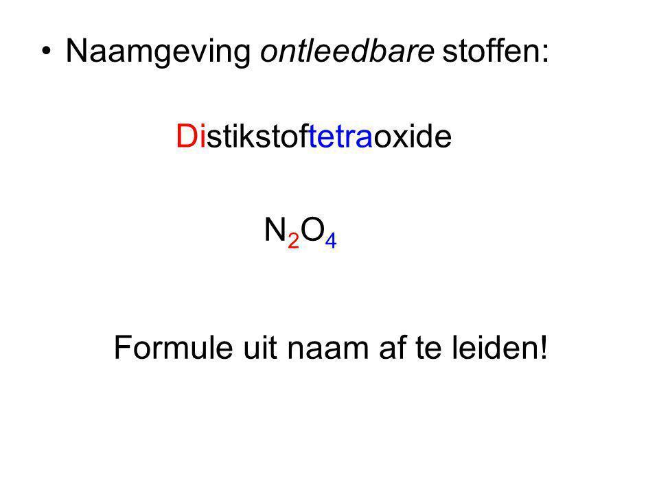 Naamgeving ontleedbare stoffen: Distikstoftetraoxide N2O4N2O4 Formule uit naam af te leiden!