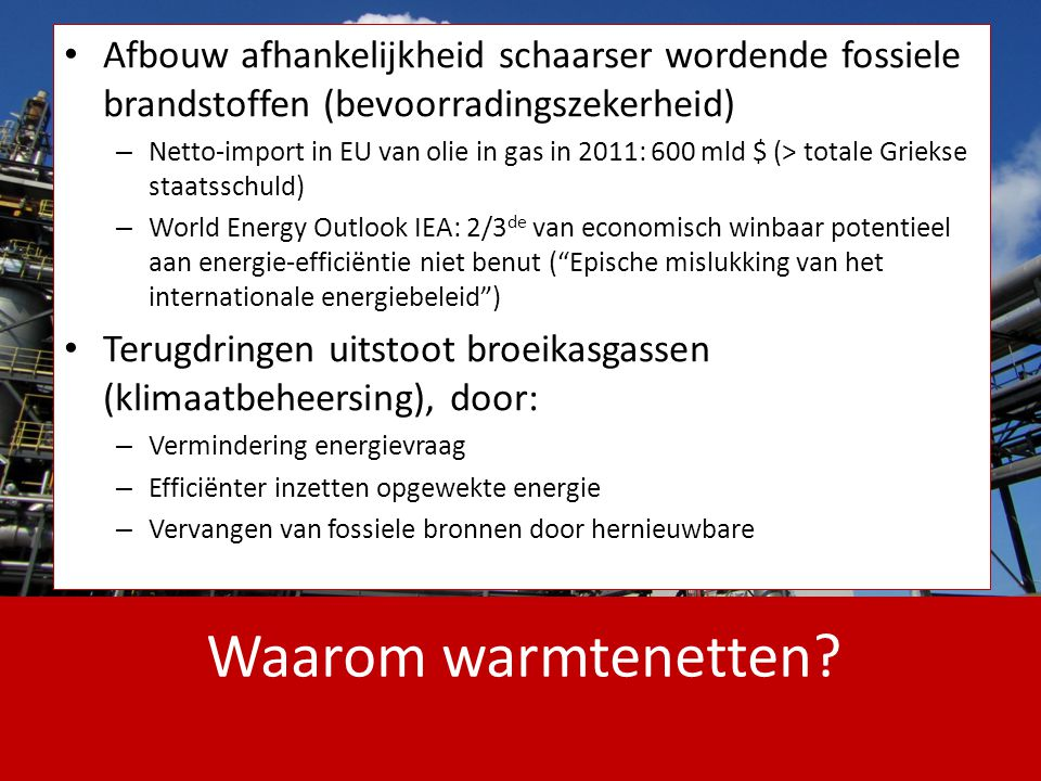 Waarom warmtenetten? Afbouw afhankelijkheid schaarser wordende fossiele brandstoffen (bevoorradingszekerheid) – Netto-import in EU van olie in gas in