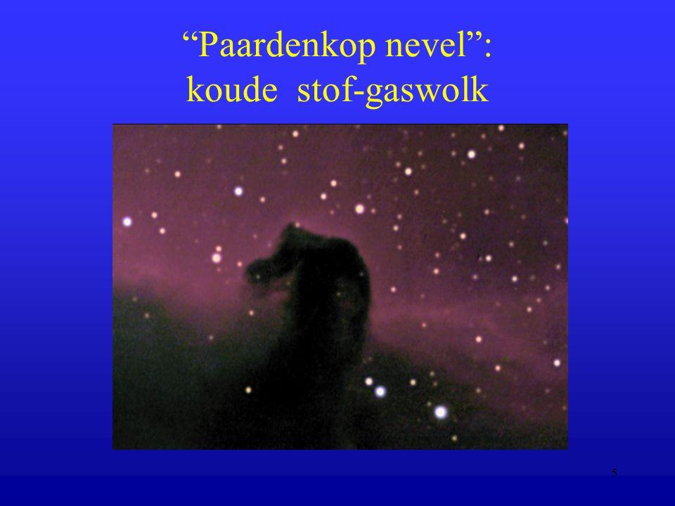 5 Paardenkop nevel : koude stof-gaswolk