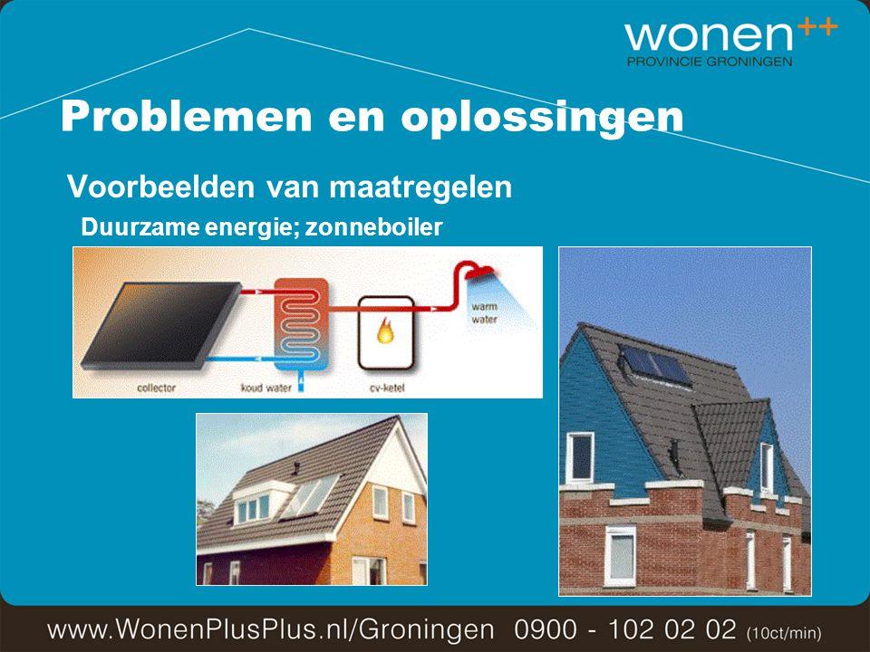 Problemen en oplossingen Voorbeelden van maatregelen Duurzame energie; zonneboiler