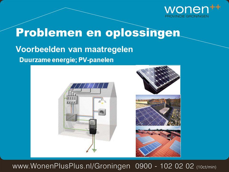 Problemen en oplossingen Voorbeelden van maatregelen Duurzame energie; PV-panelen
