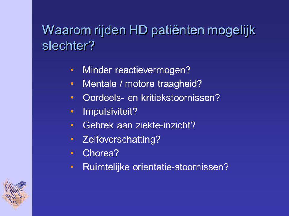 Waarom rijden HD patiënten mogelijk slechter.Minder reactievermogen.