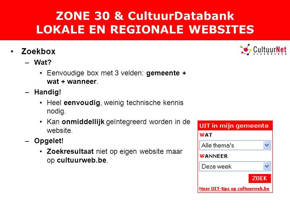ZONE 30 & CultuurDatabank LOKALE EN REGIONALE WEBSITES Zoekbox –Wat.