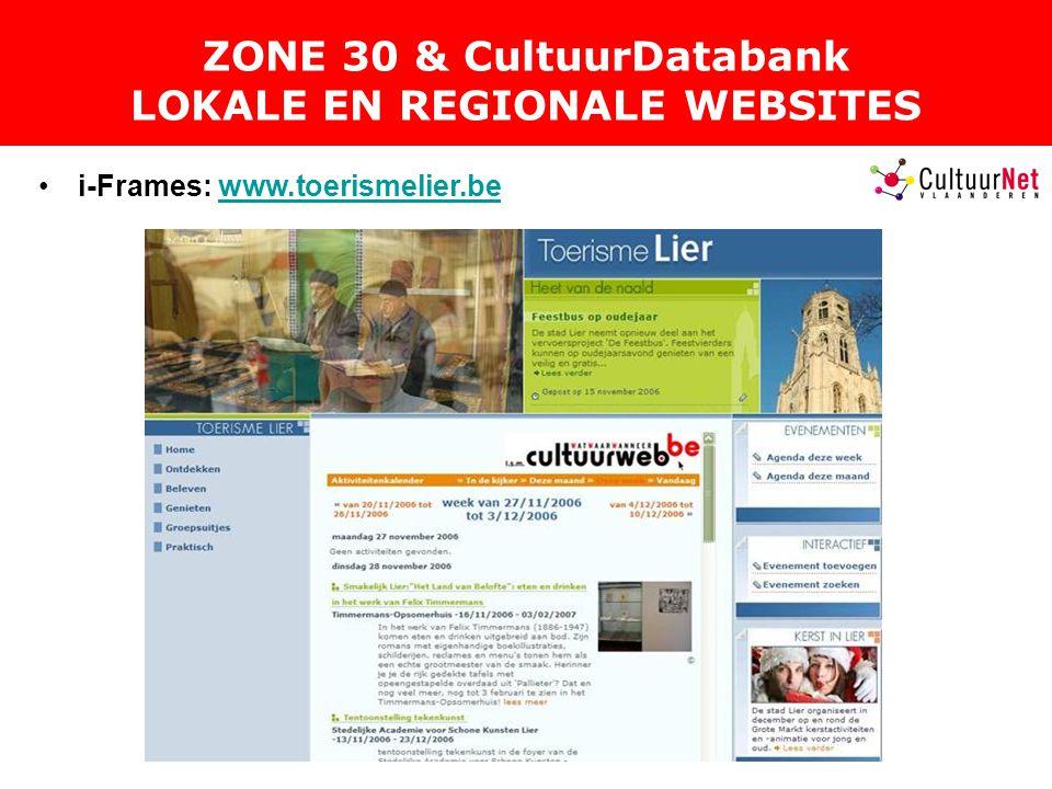 ZONE 30 & CultuurDatabank LOKALE EN REGIONALE WEBSITES i-Frames: www.toerismelier.bewww.toerismelier.be
