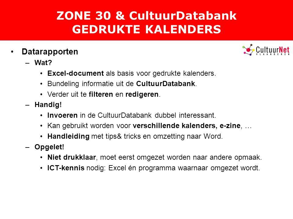 ZONE 30 & CultuurDatabank GEDRUKTE KALENDERS Datarapporten –Wat.