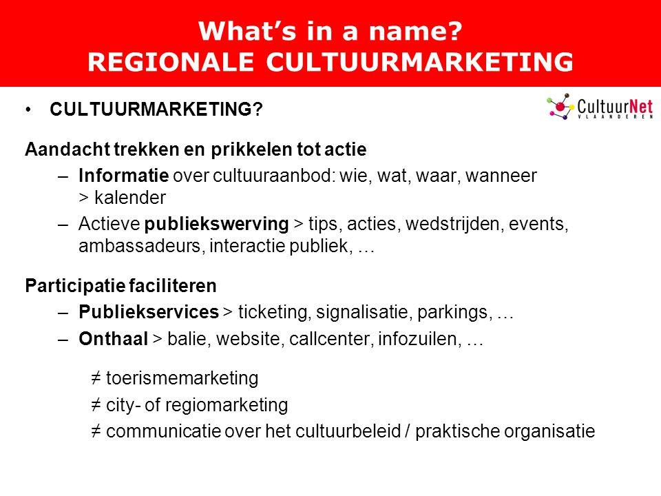 What's in a name.REGIONALE CULTUURMARKETING CULTUURMARKETING.