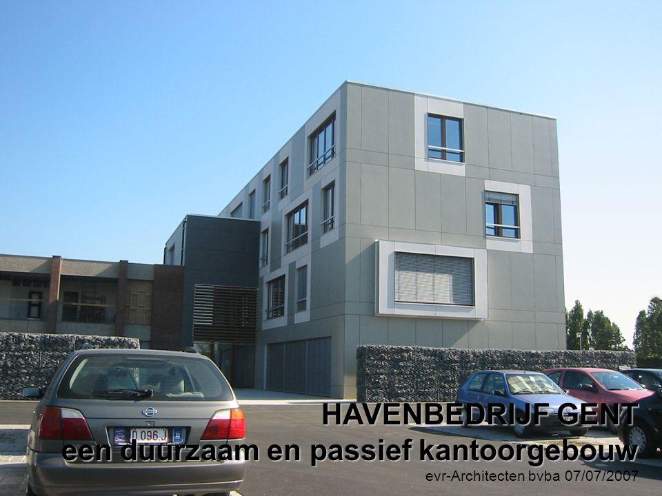 HAVENBEDRIJF GENT am een duurzaam en passief kantoorgebouw evr-Architecten bvba 30/03/2007 FACTS AND FIGURES bouwplaats :haven Gent, J.F.