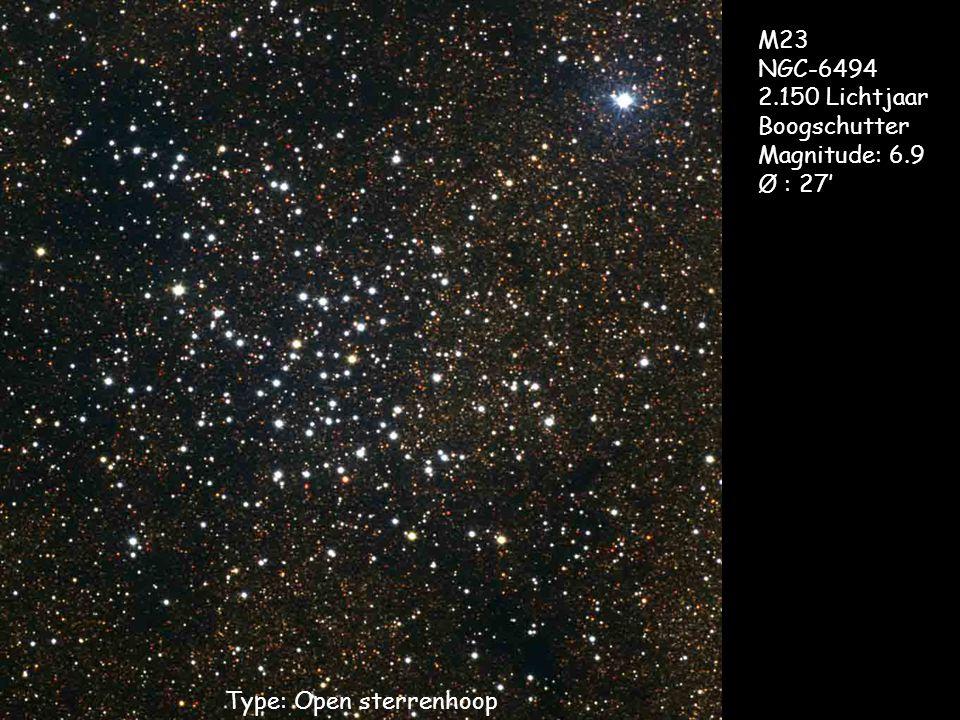 Type: Open sterrenhoop M23 NGC-6494 2.150 Lichtjaar Boogschutter Magnitude: 6.9 Ø : 27'