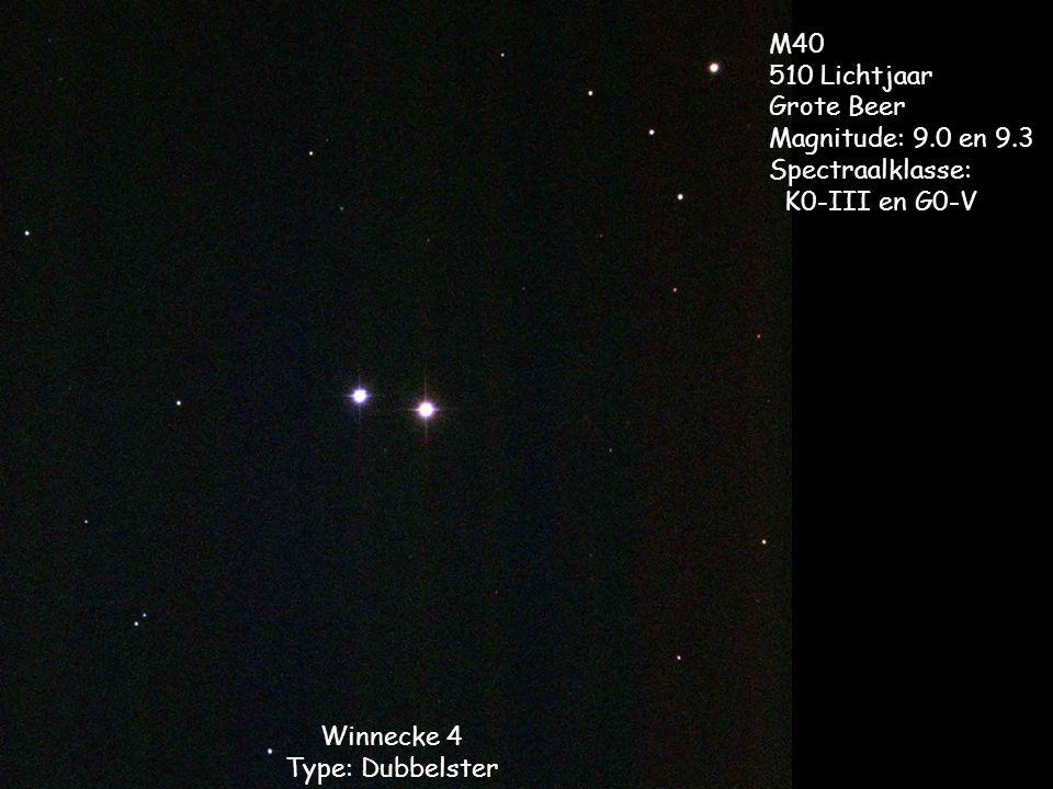 Winnecke 4 Type: Dubbelster M40 510 Lichtjaar Grote Beer Magnitude: 9.0 en 9.3 Spectraalklasse: K0-III en G0-V