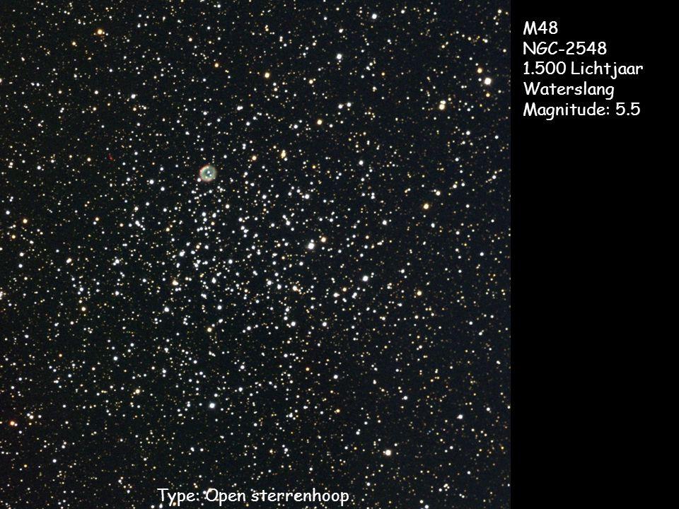 Type: Open sterrenhoop M48 NGC-2548 1.500 Lichtjaar Waterslang Magnitude: 5.5