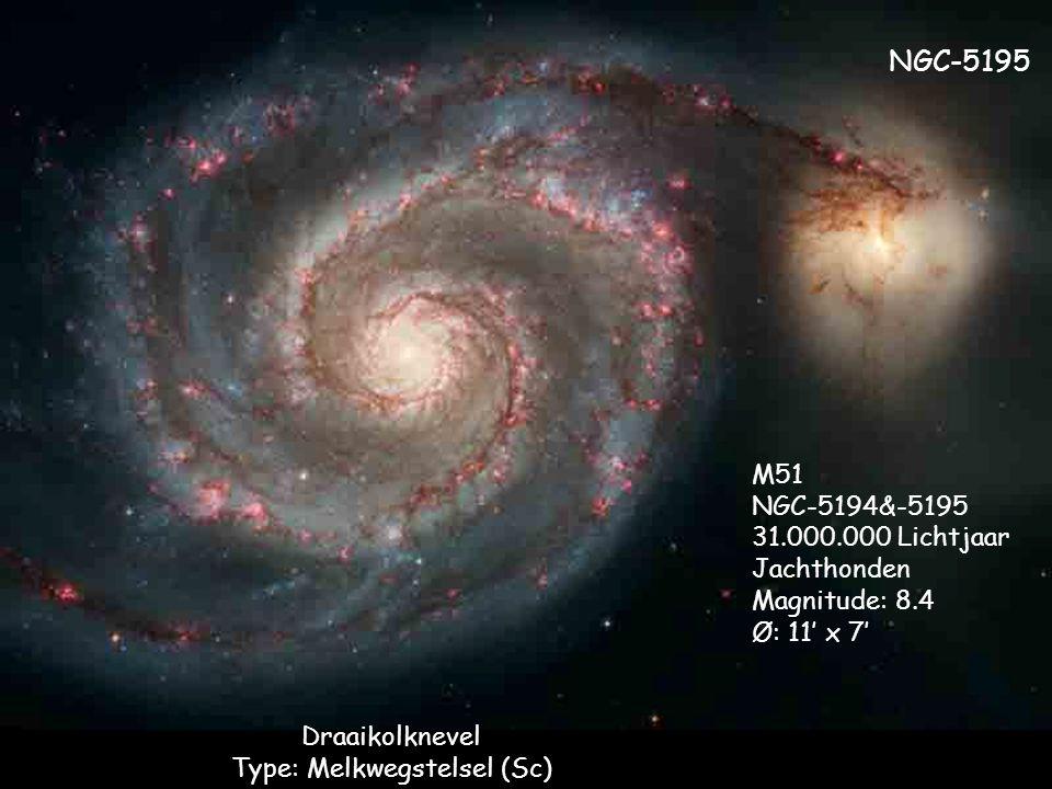 Draaikolknevel Type: Melkwegstelsel (Sc) M51 NGC-5194&-5195 31.000.000 Lichtjaar Jachthonden Magnitude: 8.4 Ø: 11' x 7' NGC-5195