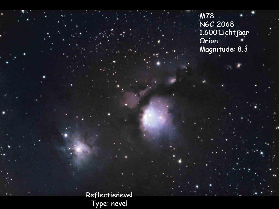 Reflectienevel Type: nevel M78 NGC-2068 1.600 Lichtjaar Orion Magnitude: 8.3