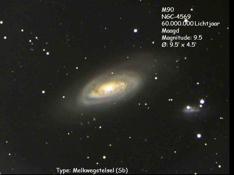 Type: Melkwegstelsel (Sb) M90 NGC-4569 60.000.000 Lichtjaar Maagd Magnitude: 9.5 Ø: 9.5' x 4.5'