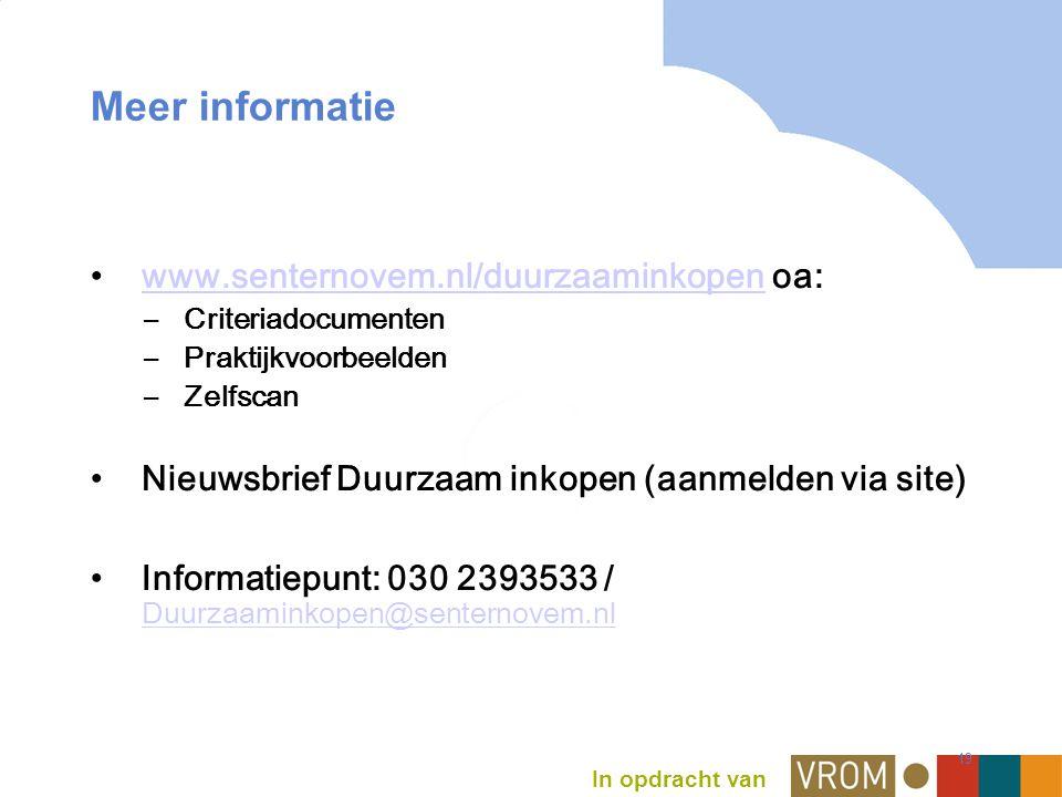 19 Meer informatie www.senternovem.nl/duurzaaminkopen oa:www.senternovem.nl/duurzaaminkopen –Criteriadocumenten –Praktijkvoorbeelden –Zelfscan Nieuwsbrief Duurzaam inkopen (aanmelden via site) Informatiepunt: 030 2393533 / Duurzaaminkopen@senternovem.nl Duurzaaminkopen@senternovem.nl