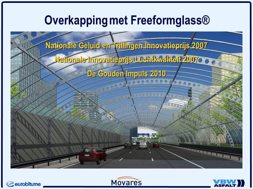 Overkapping met Freeformglass® Nationale Geluid en Trillingen Innovatieprijs 2007 Nationale Innovatieprijs Luchtkwaliteit 2007 De Gouden Impuls 2010