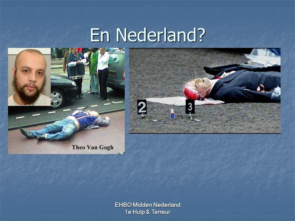 En Nederland? EHBO Midden Nederland 1e Hulp & Terreur