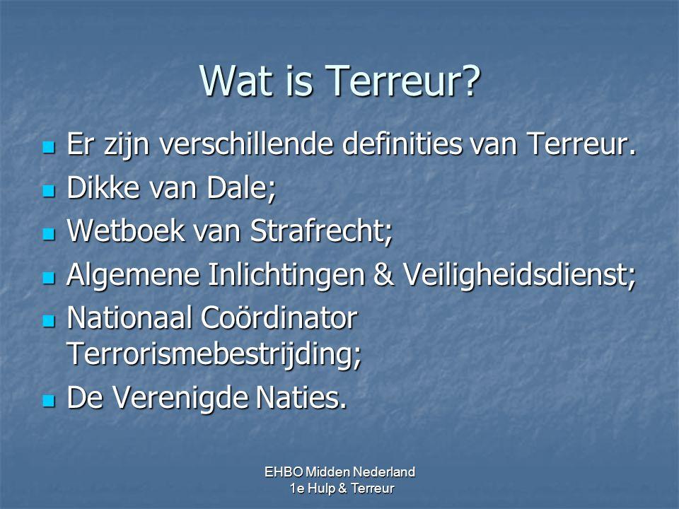 Wat is Terreur? Er zijn verschillende definities van Terreur. Er zijn verschillende definities van Terreur. Dikke van Dale; Dikke van Dale; Wetboek va